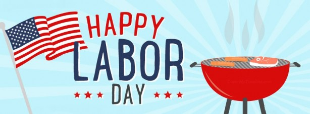 Wishing Everyone a Safe and Happy Labor Day Weekend!