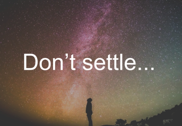Don't settle for less when you deserve more…